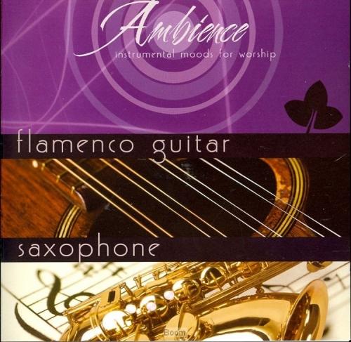 Ambience Flamenco Guitar/Saxophone