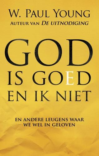 God is goed en ik niet