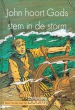 John hoort Gods stem in de storm