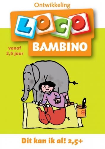 Loco bambino, dit kan ik al! vanaf 2,5 j