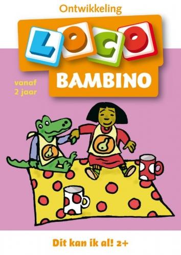 Loco bambino, dit kan ik al! vanaf 2 jaa