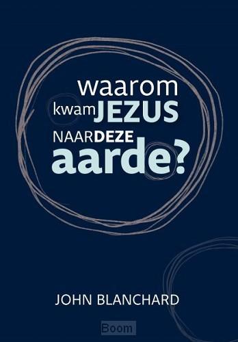 Waarom kwam Jezus naar de aarde