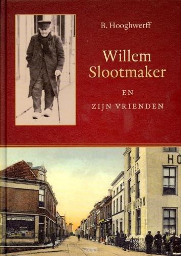 Willem Slootmaker en zijn vrienden