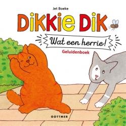 Dikkie Dik Wat een herrie! (met geluiden)