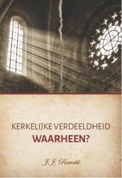 Kerkelijke verdeeldheid - waarheen