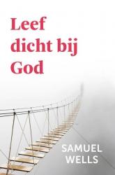 Leeft dicht bij God