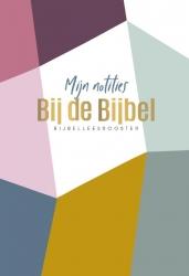Mijn notities bij de Bijbel