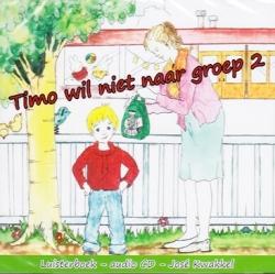 Timo wil niet naar groep 2 LUISTERBOEK