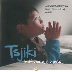 Tsjiki bidt voor zijn vijand